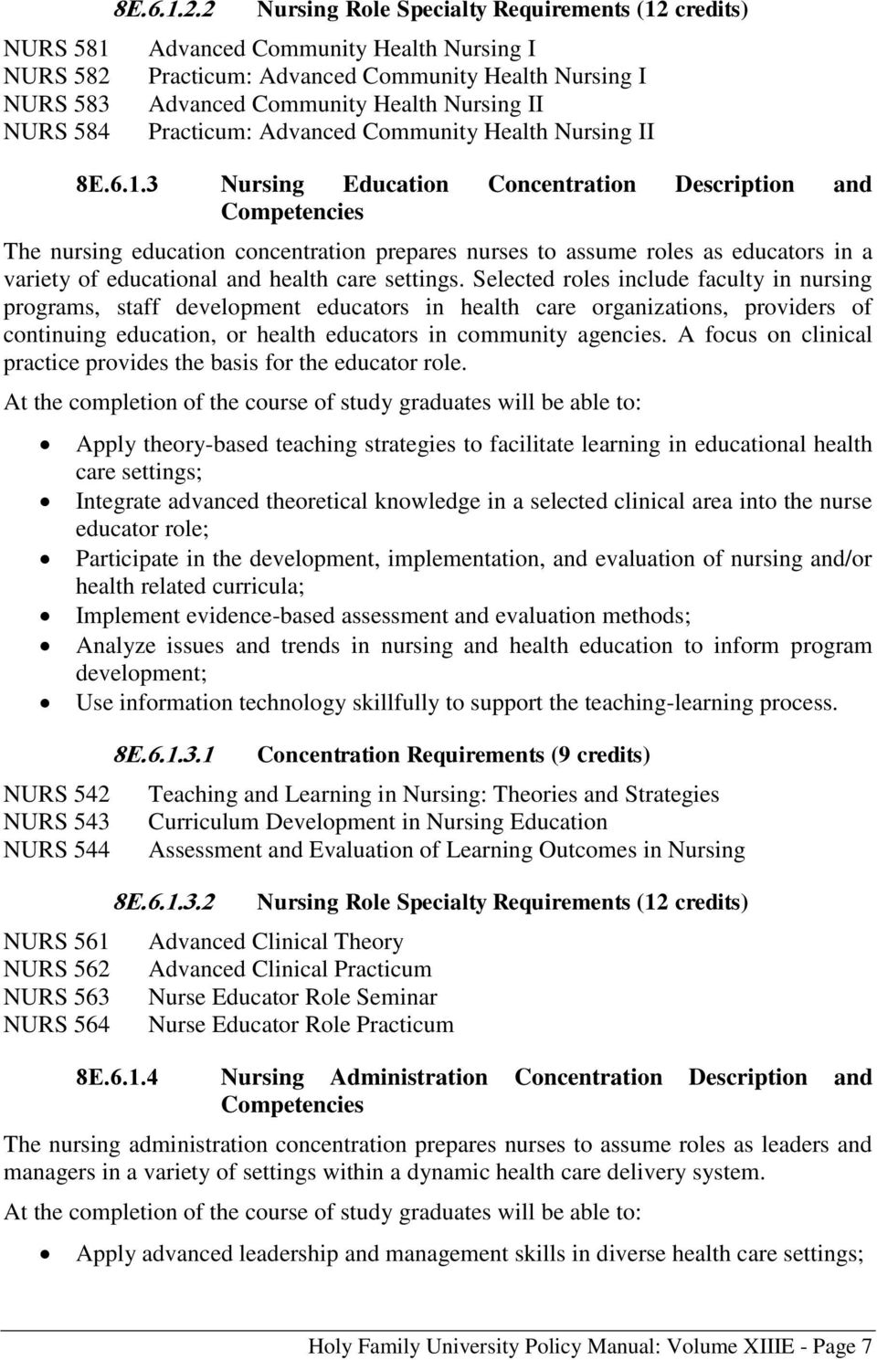 2 Nursing Role Specialty Requirements (12 credits) Advanced Community Health Nursing I Practicum: Advanced Community Health Nursing I Advanced Community Health Nursing II Practicum: Advanced