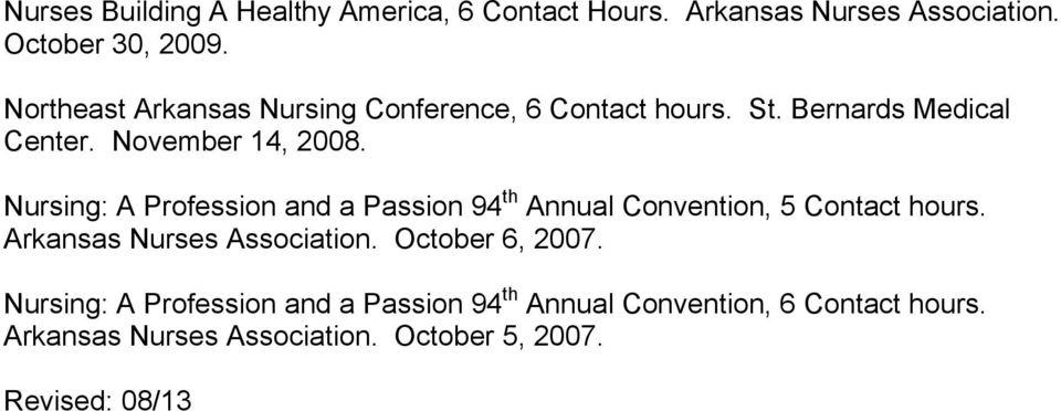 Nursing: A Profession and a Passion 94 th Annual Convention, 5 Contact hours. Arkansas Nurses Association.