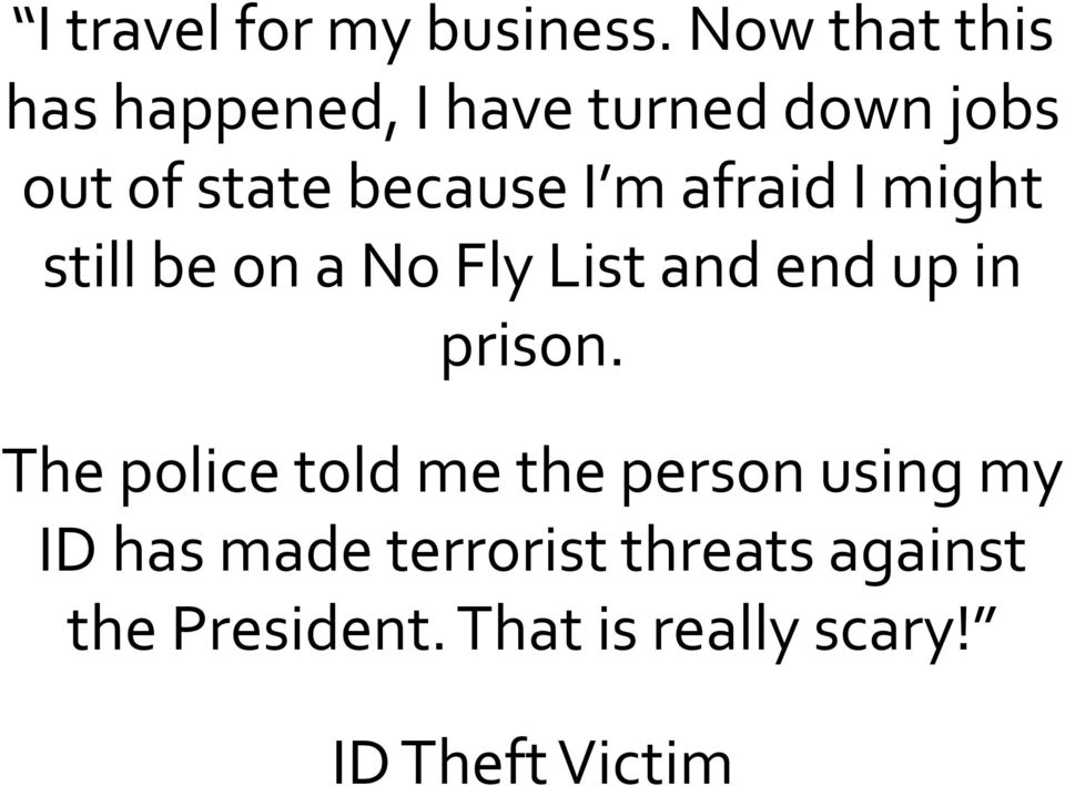 I m afraid I might still be on a No Fly List and end up in prison.