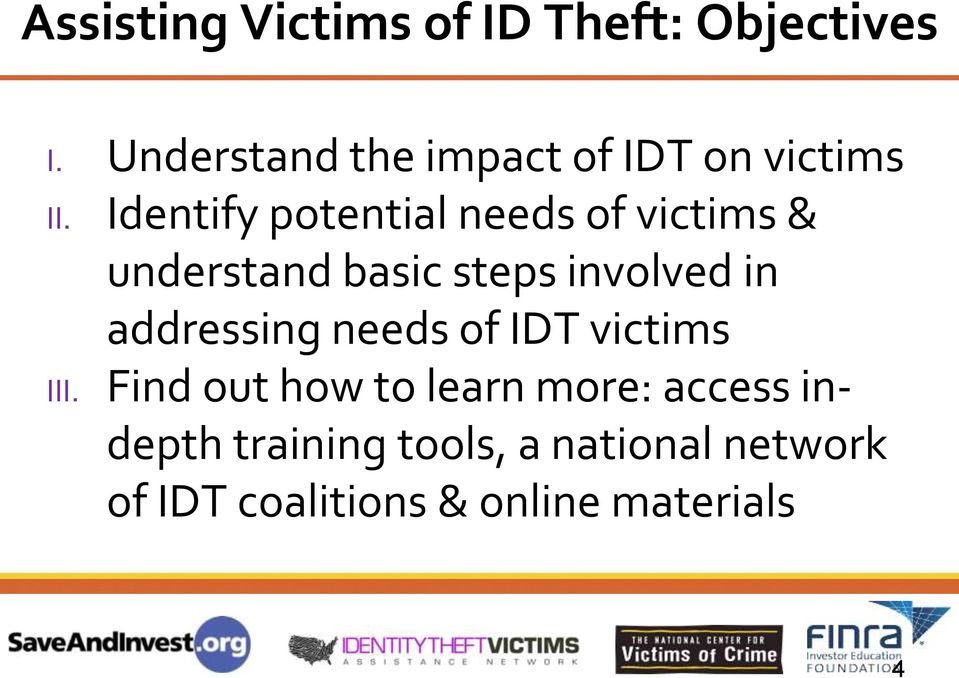 Identify potential needs of victims & understand basic steps involved in