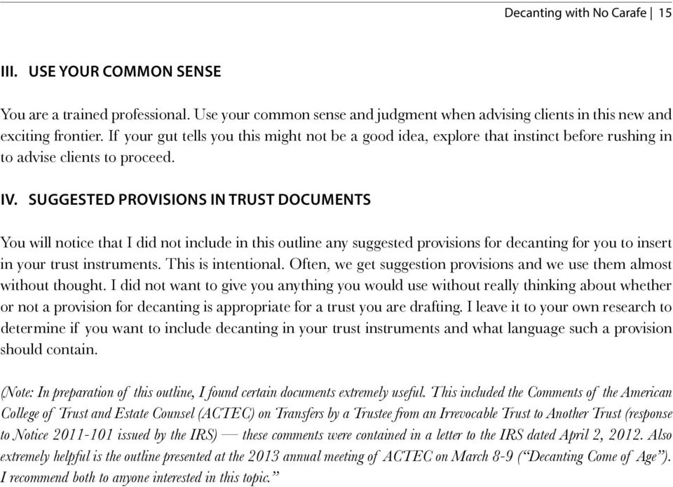 SUGGESTED PROVISIONS IN TRUST DOCUMENTS You will notice that I did not include in this outline any suggested provisions for decanting for you to insert in your trust instruments. This is intentional.