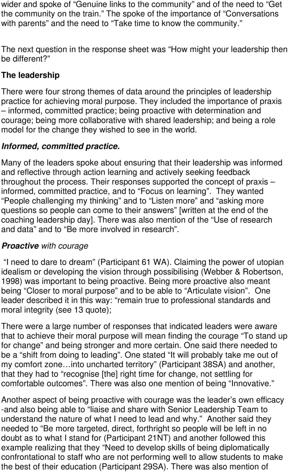 The leadership There were four strong themes of data around the principles of leadership practice for achieving moral purpose.