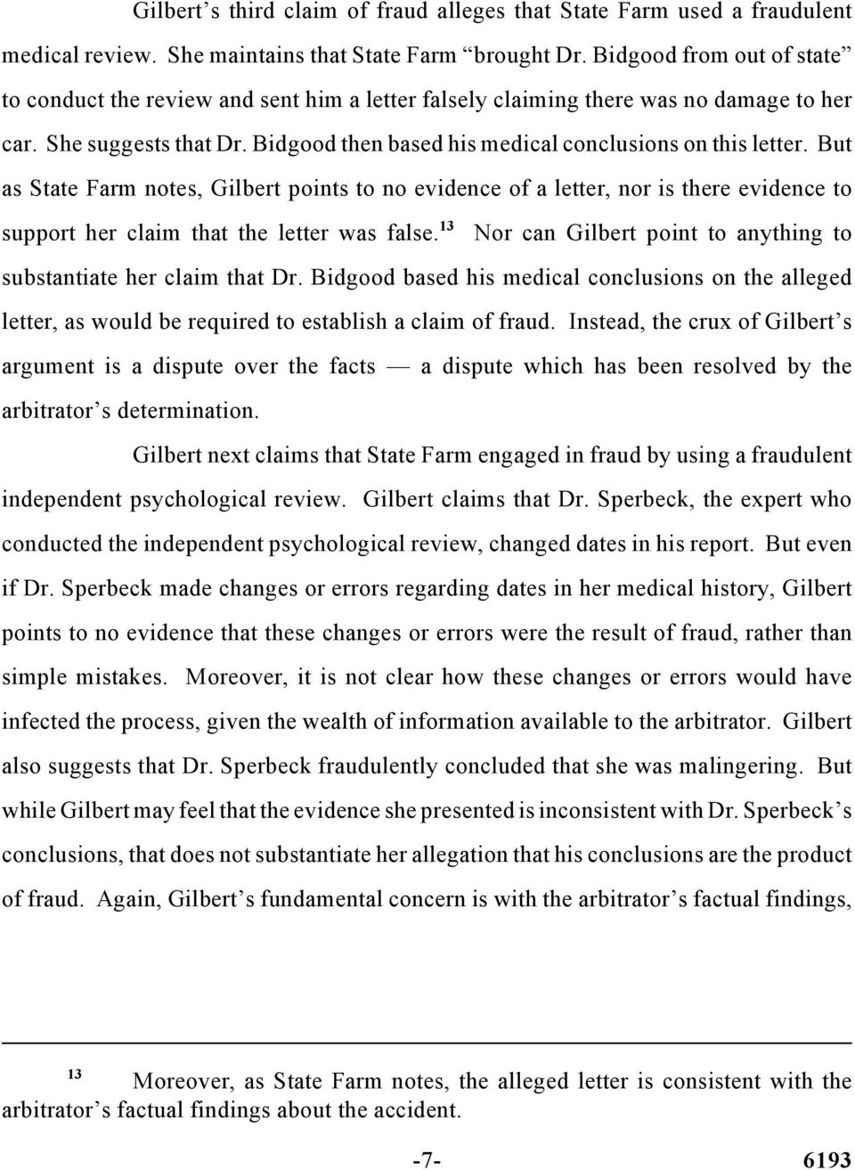 But as State Farm notes, Gilbert points to no evidence of a letter, nor is there evidence to 13 support her claim that the letter was false.