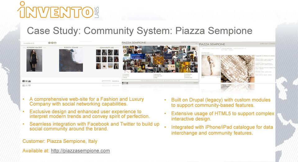 Seamless integration with Facebook and Twitter to build up social community around the brand.