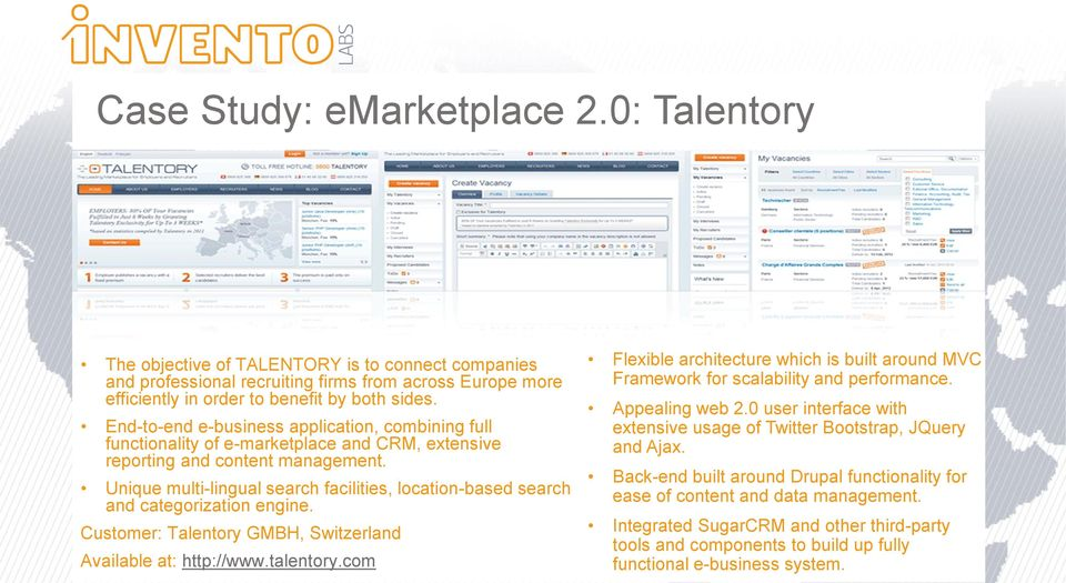 Unique multi-lingual search facilities, location-based search and categorization engine. Customer: Talentory GMBH, Switzerland Available at: http://www.talentory.