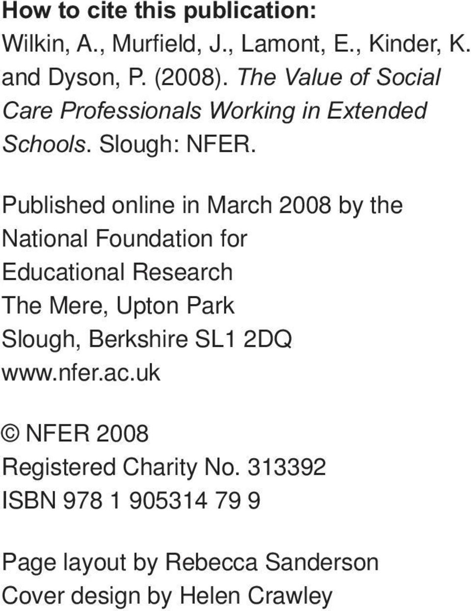 Published online in March 2008 by the National Foundation for Educational Research The Mere, Upton Park Slough,
