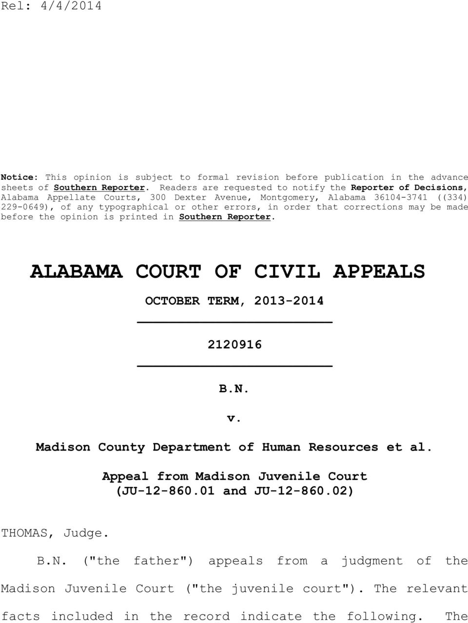 order that corrections may be made before the opinion is printed in Southern Reporter. ALABAMA COURT OF CIVIL APPEALS OCTOBER TERM, 2013-2014 2120916 B.N. v.