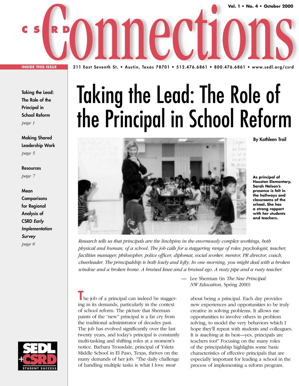 org/csrd Taking the Lead: The Role of the Principal in School Reform page 1 Taking the Lead: The Role of the Principal in School Reform Making Shared Leadership Work page 5 By Kathleen Trail