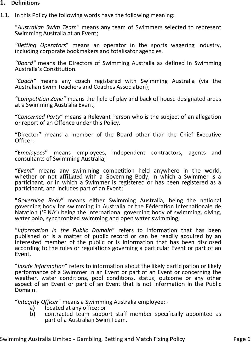 Board means the Directors of Swimming Australia as defined in Swimming Australia s Constitution.