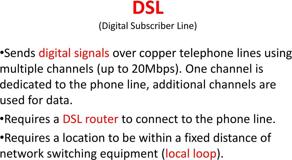 One channel is dedicated to the phone line, additional channels are used for data.