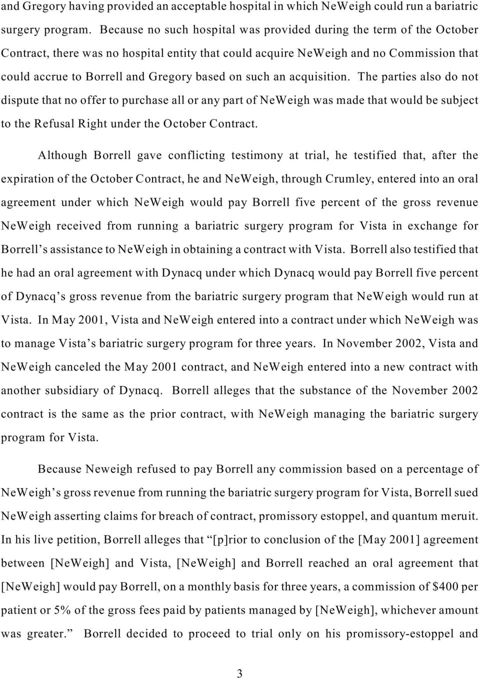 on such an acquisition. The parties also do not dispute that no offer to purchase all or any part of NeWeigh was made that would be subject to the Refusal Right under the October Contract.