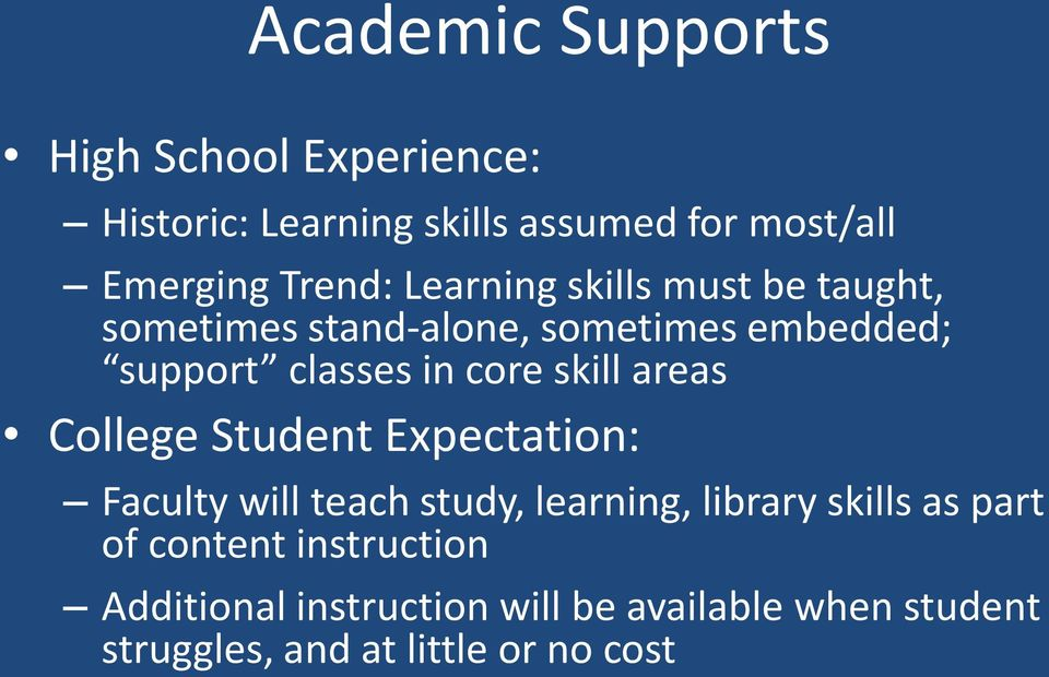skill areas Faculty will teach study, learning, library skills as part of content
