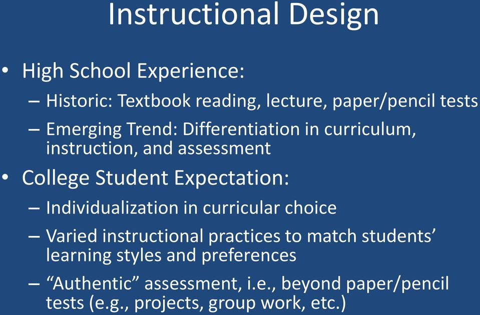 curricular choice Varied instructional practices to match students learning styles and