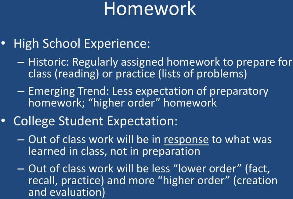 of class work will be in response to what was learned in class, not in preparation Out of class