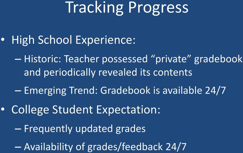 contents Emerging Trend: Gradebook is available 24/7