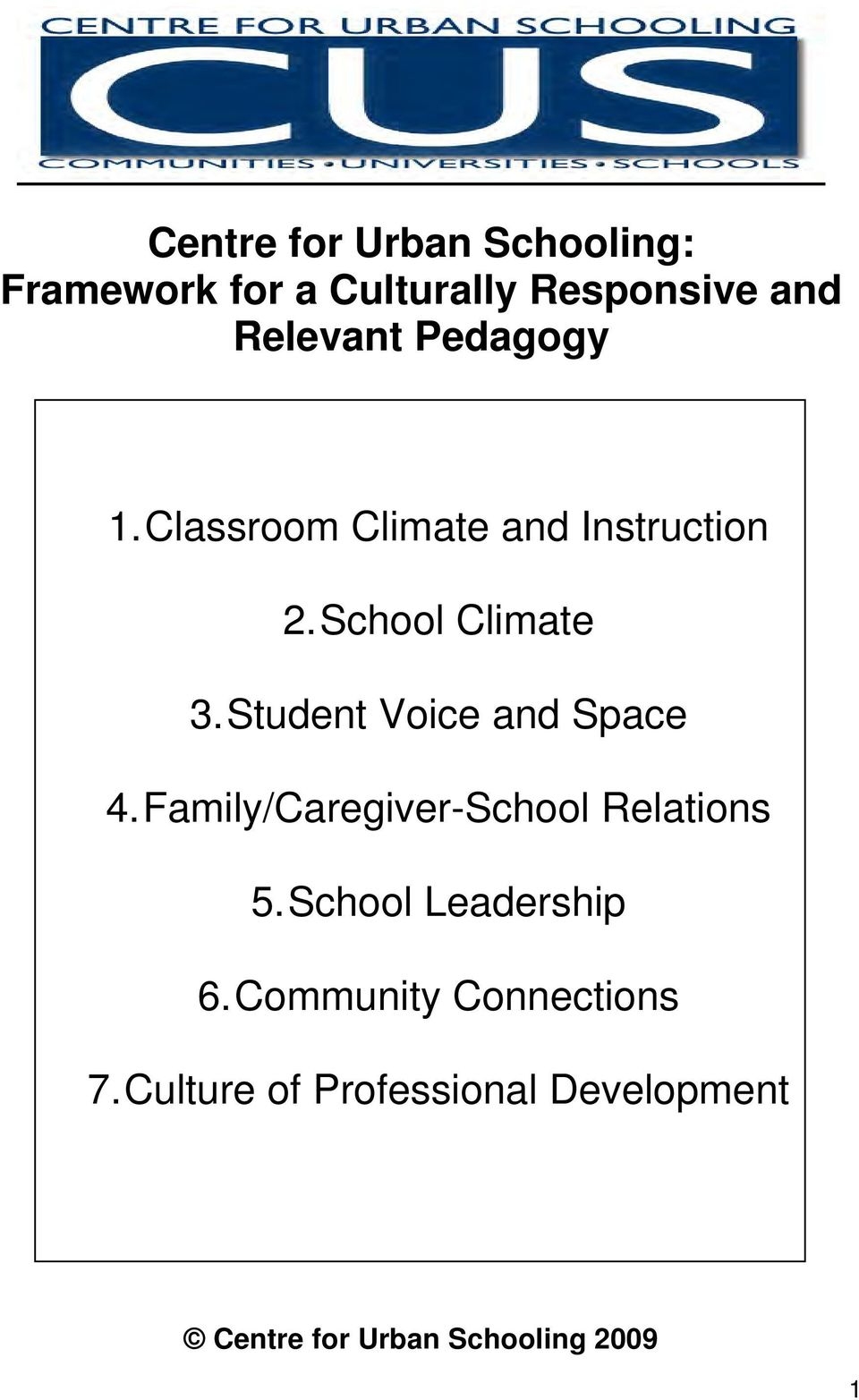 Student Voice and Space 4. Family/Caregiver-School Relations 5.