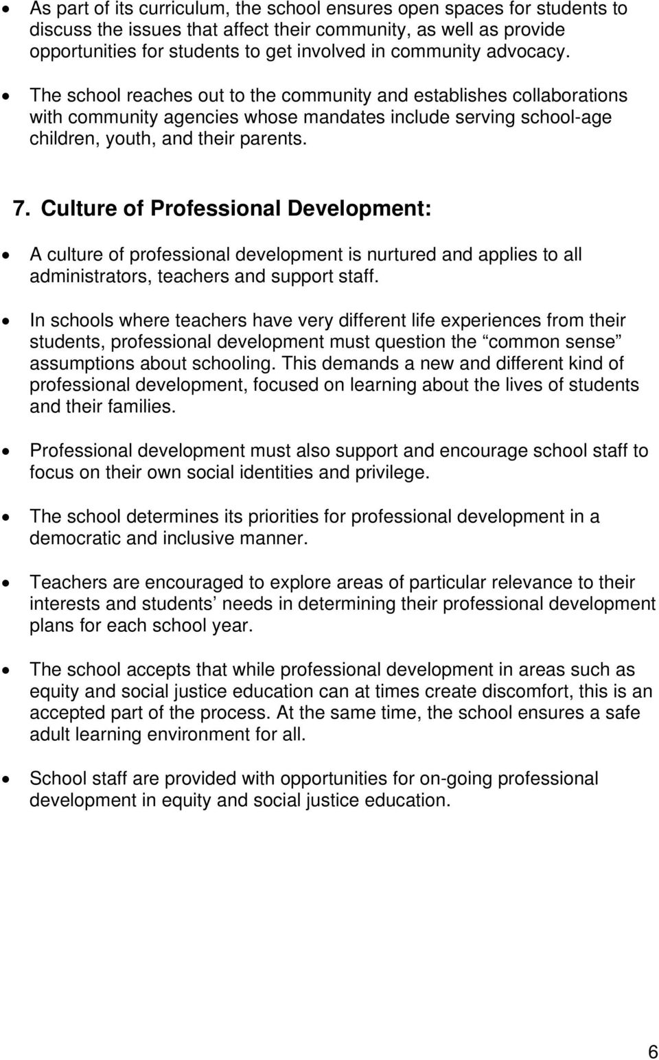 Culture of Professional Development: A culture of professional development is nurtured and applies to all administrators, teachers and support staff.