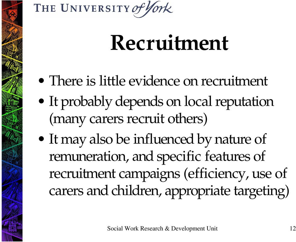 remuneration, and specific features of recruitment campaigns (efficiency, use of