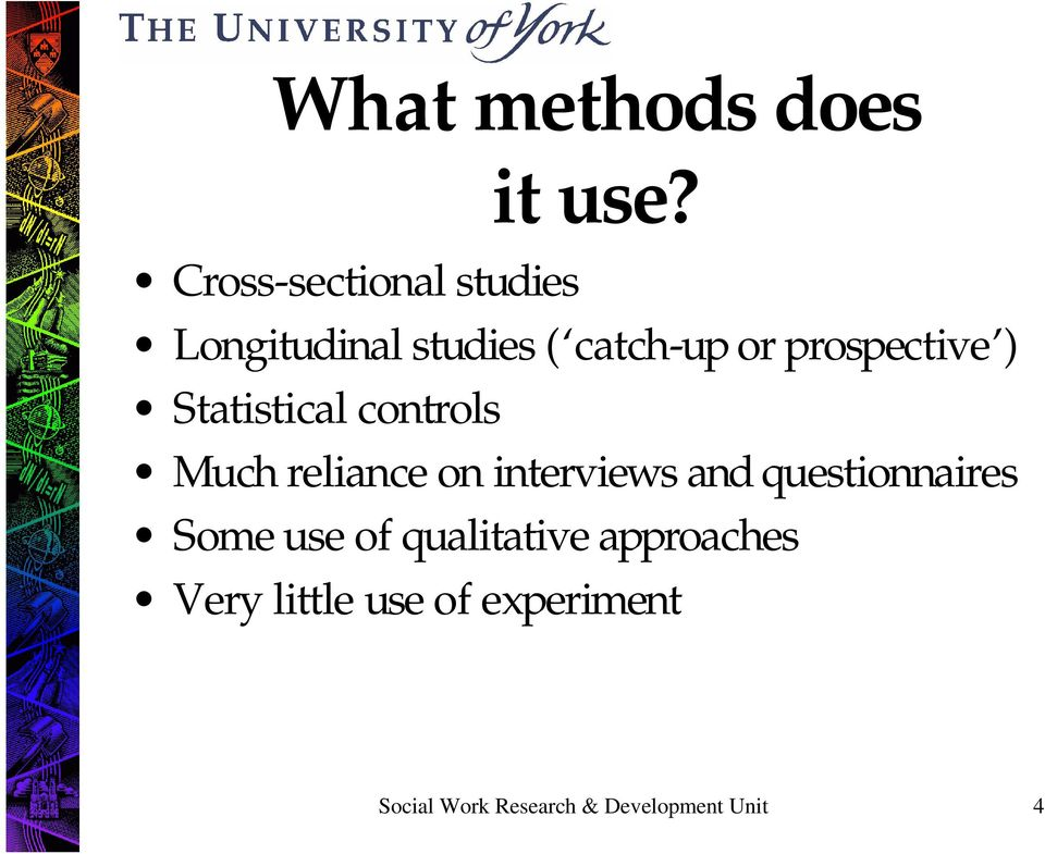 prospective ) Statistical controls Much reliance on interviews and