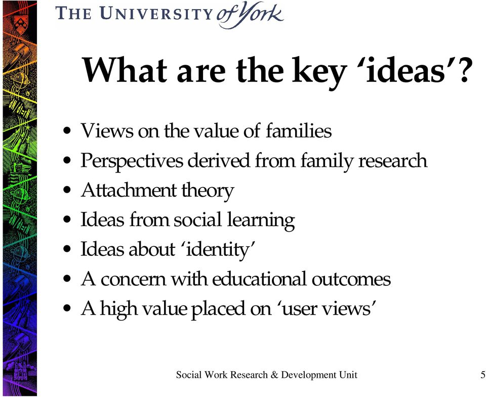 research Attachment theory Ideas from social learning Ideas about