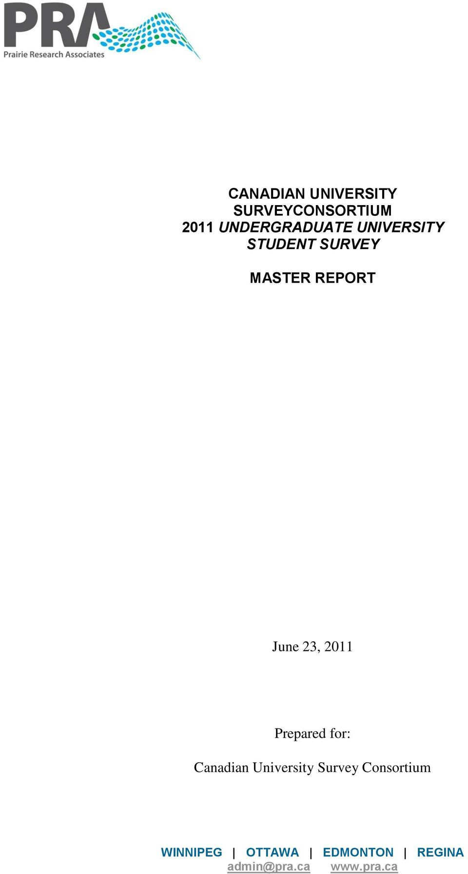 REPORT June, 0 Prepared for: Canadian University