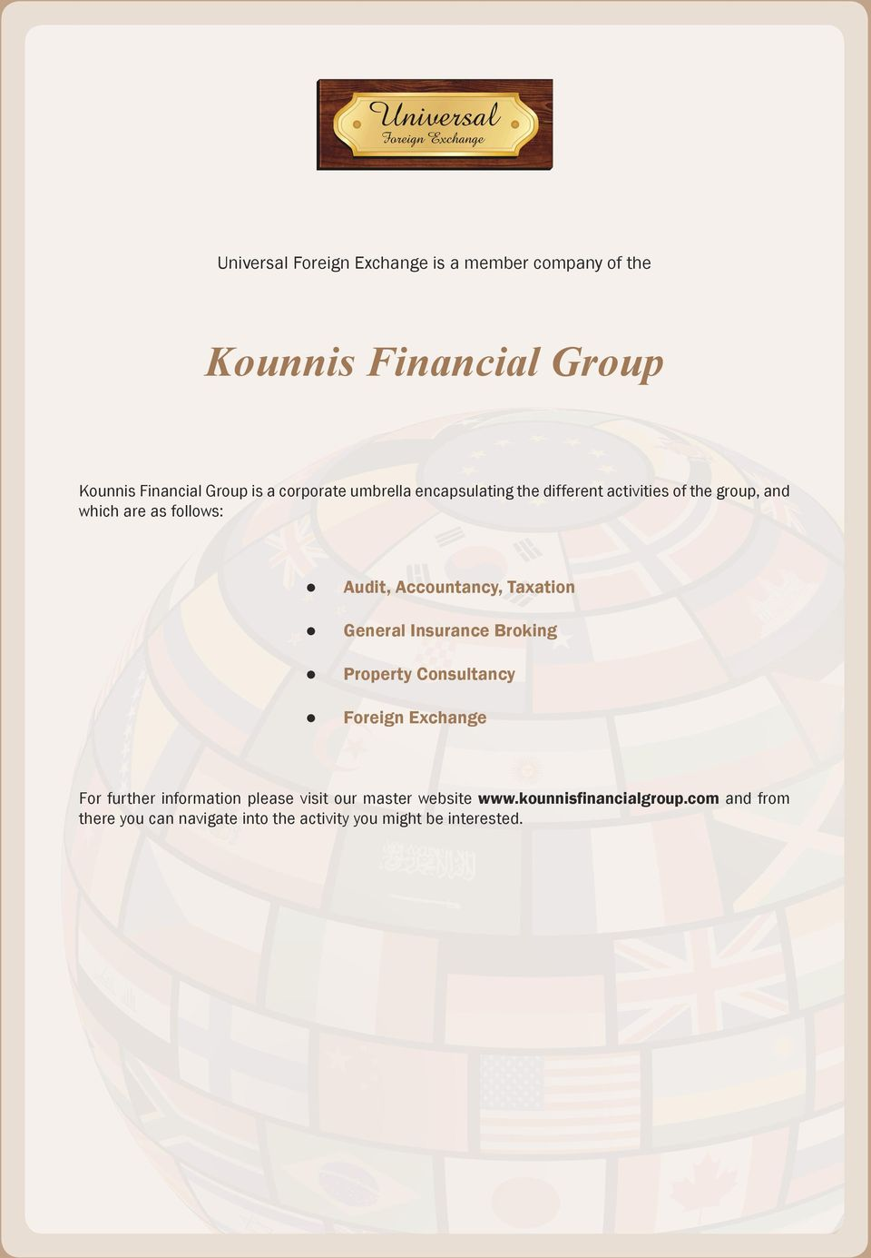 Accountancy, Taxation General Insurance Broking Property Consultancy Foreign Exchange For further information