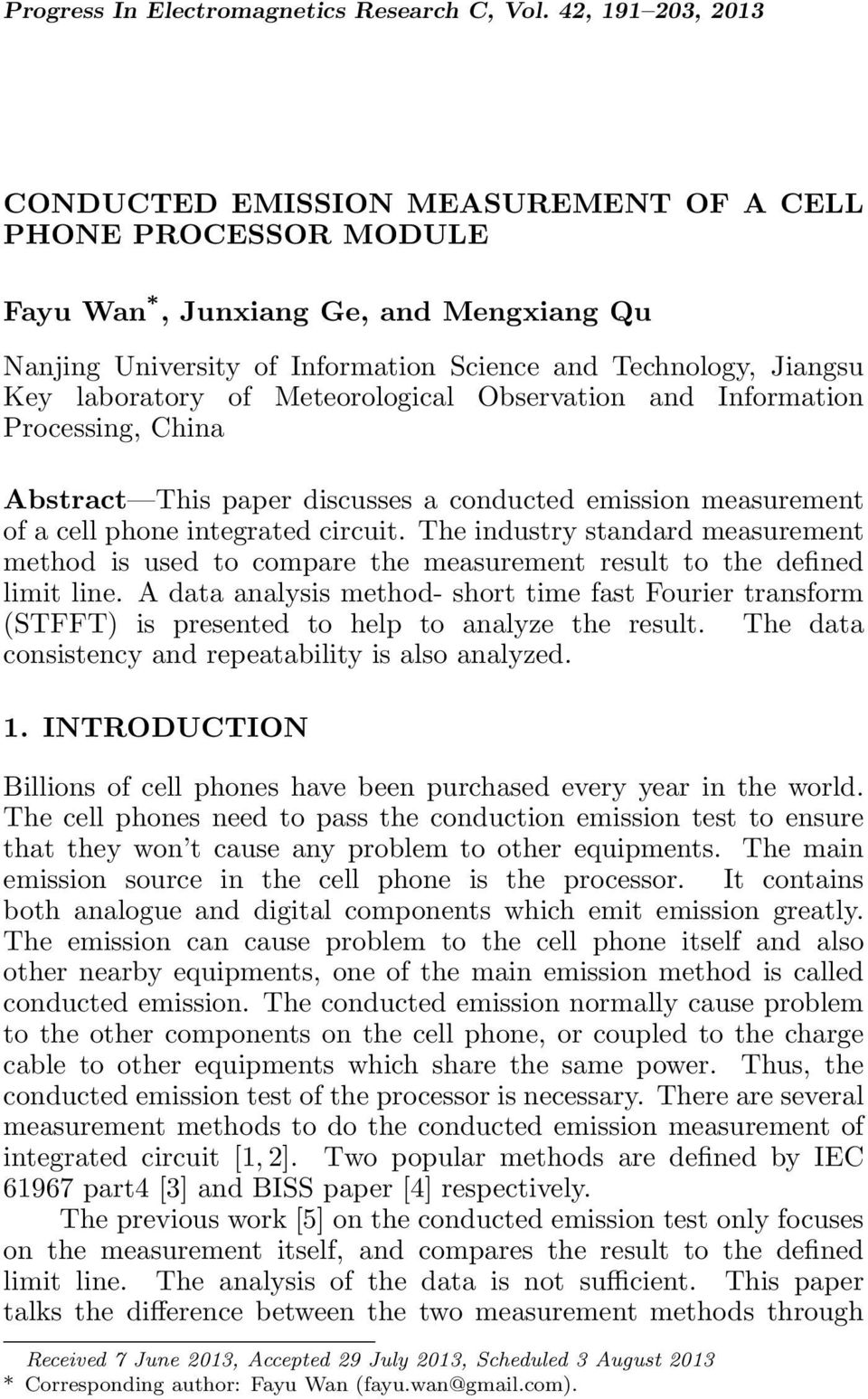 laboratory of Meteorological Observation and Information Processing, China Abstract This paper discusses a conducted emission measurement of a cell phone integrated circuit.