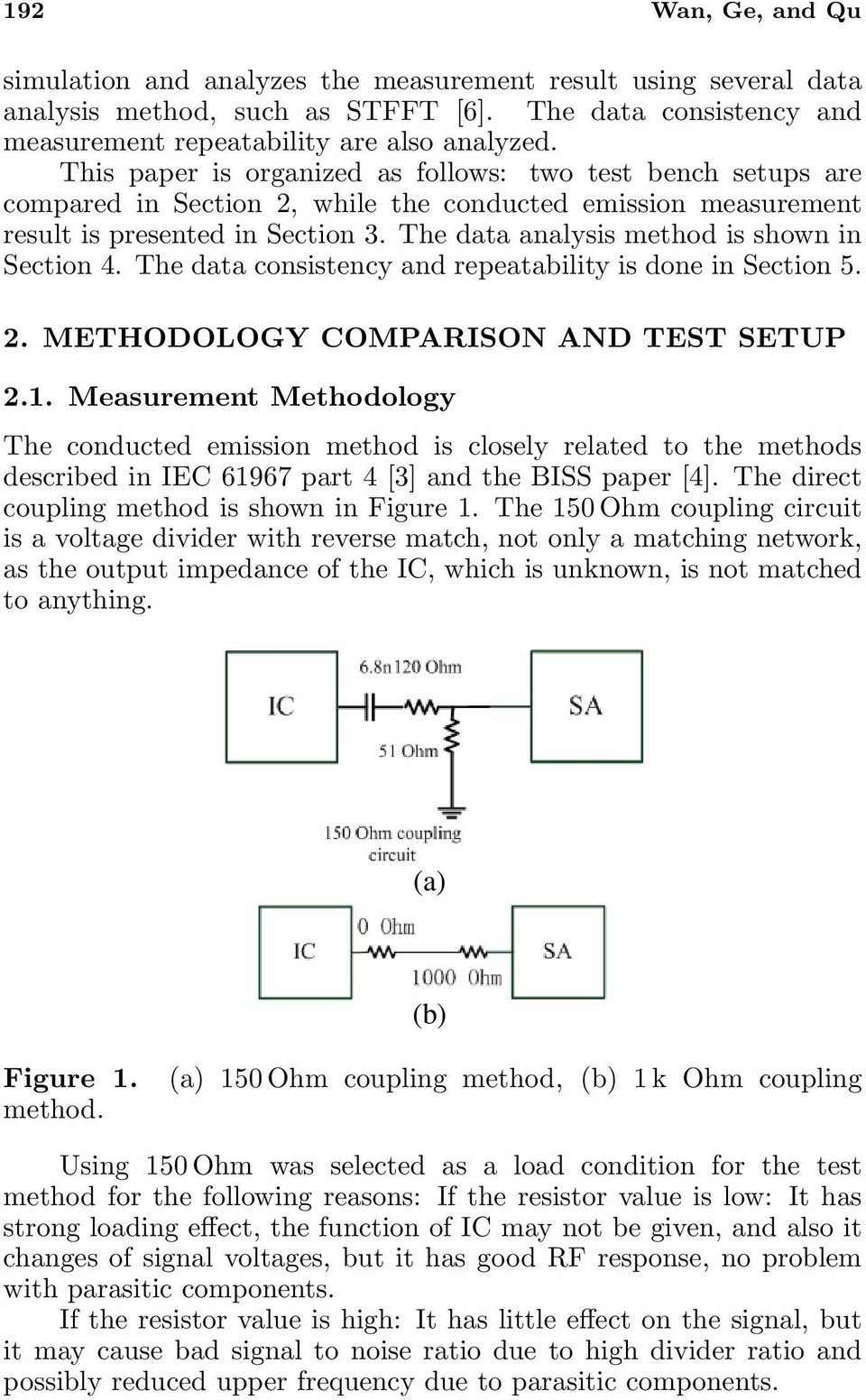 The data analysis method is shown in Section 4. The data consistency and repeatability is done in Section 5. 2. METHODOLOGY COMPAISON AND TEST SETUP 2.1.