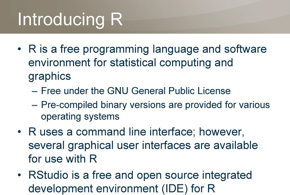 various operating systems R uses a command line interface; however, several graphical user interfaces