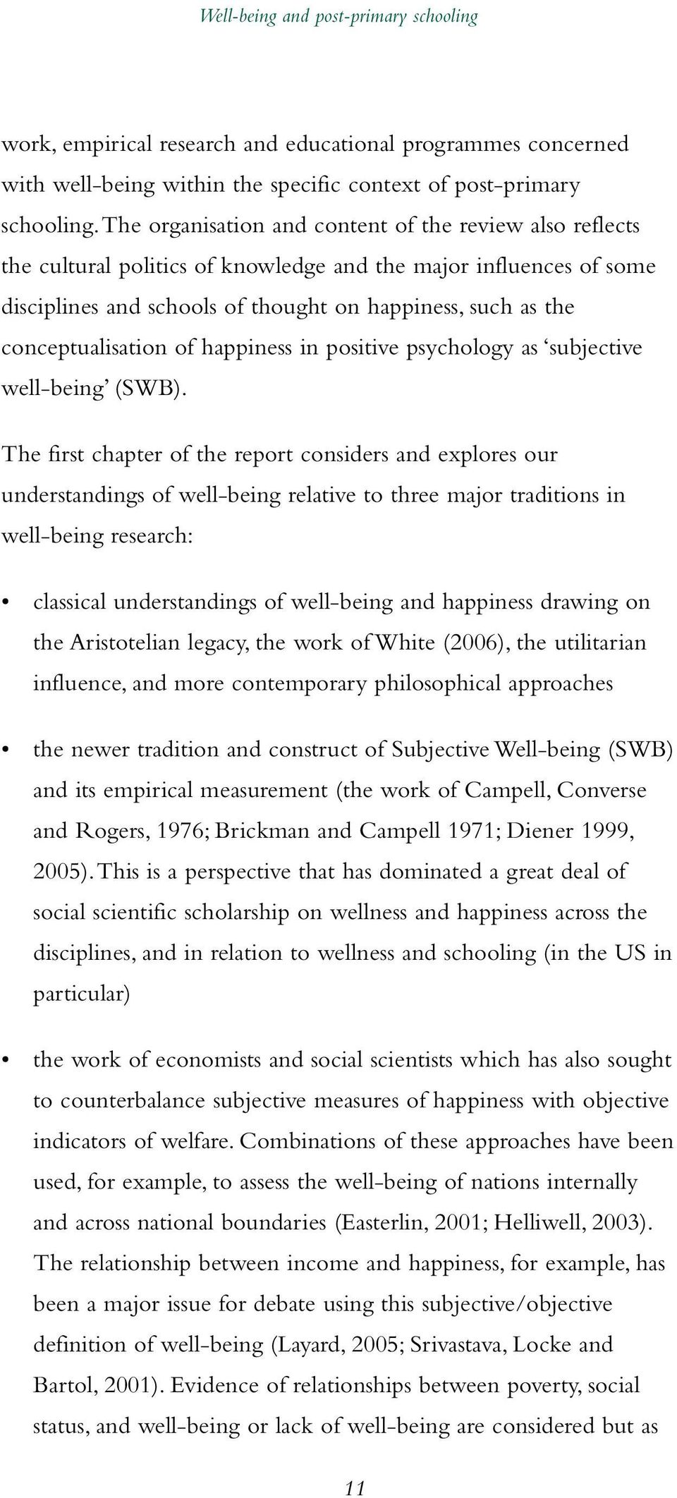 conceptualisation of happiness in positive psychology as subjective well-being (SWB).