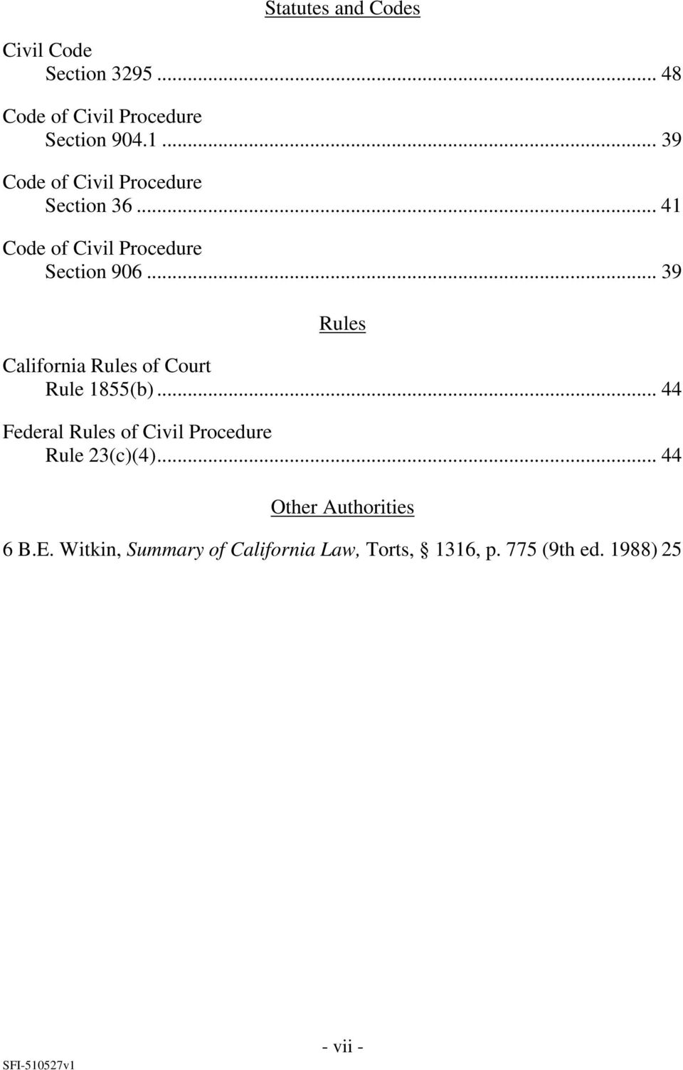 .. 39 Rules California Rules of Court Rule 1855(b).