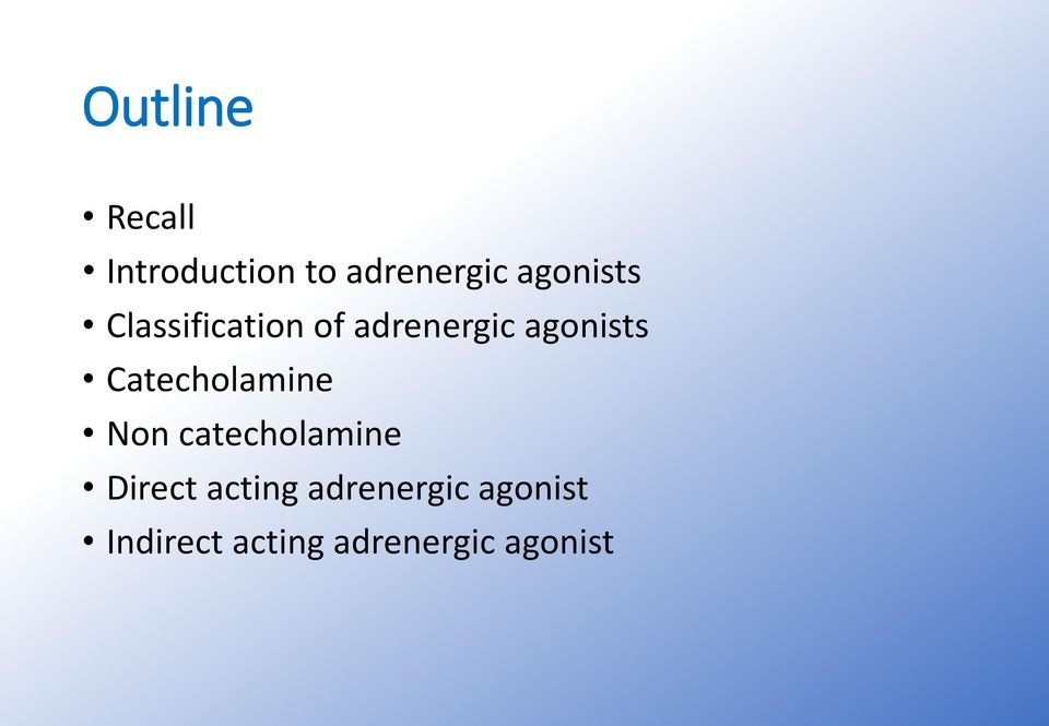 Catecholamine Non catecholamine Direct acting