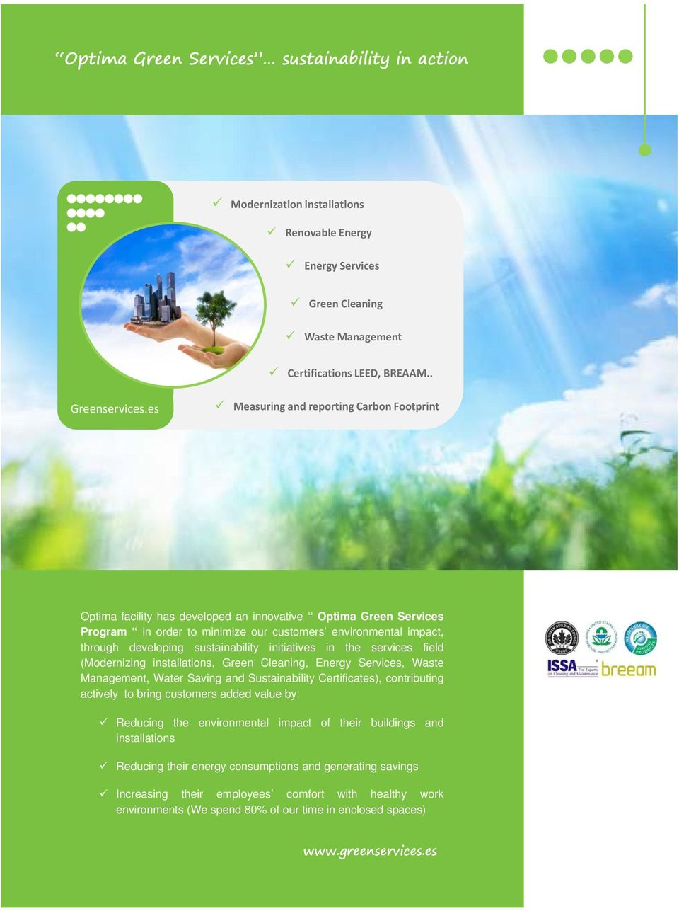 sustainability initiatives in the services field (Modernizing installations, Green Cleaning, Energy Services, Waste Management, Water Saving and Sustainability Certificates), contributing actively to