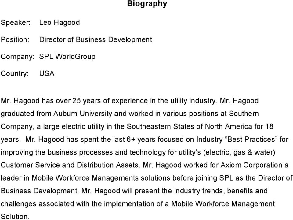 Hagood graduated from Auburn University and worked in various positions at Southern Company, a large electric utility in the Southeastern States of North America for 18 years. Mr.