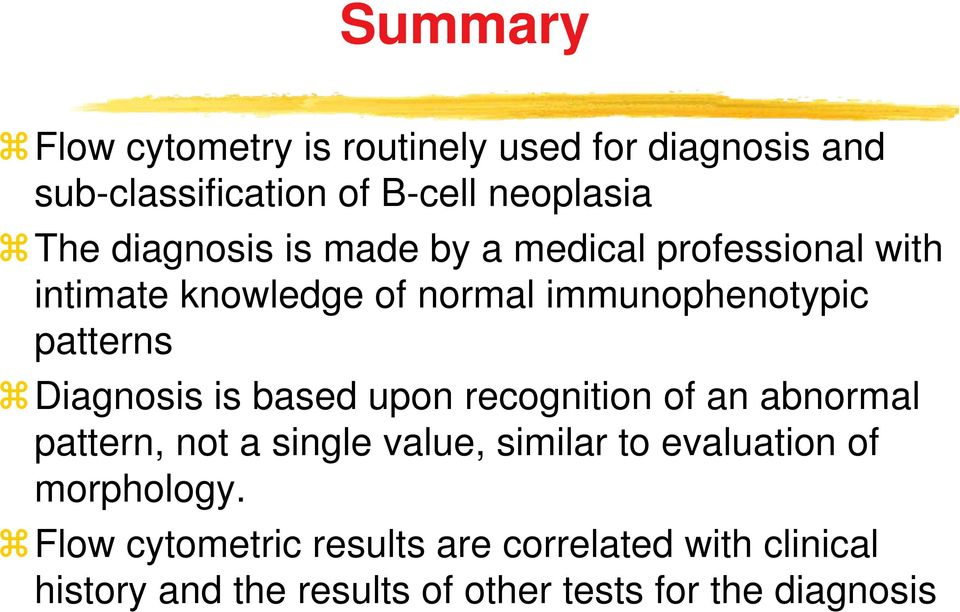 Diagnosis is based upon recognition of an abnormal pattern, not a single value, similar to evaluation of