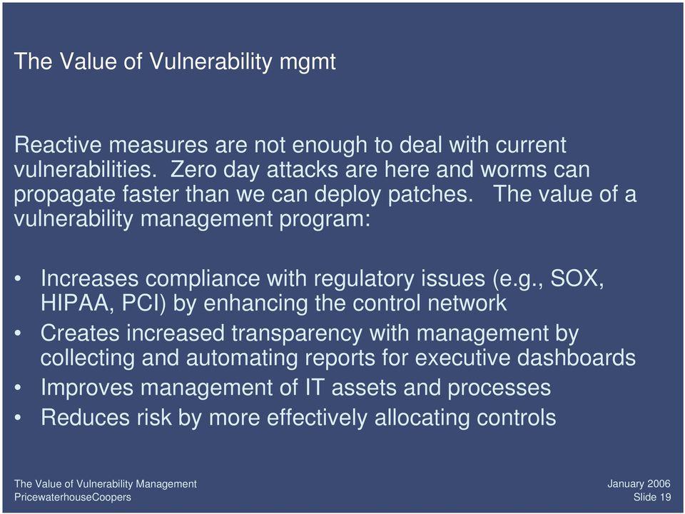 The value of a vulnerability manage