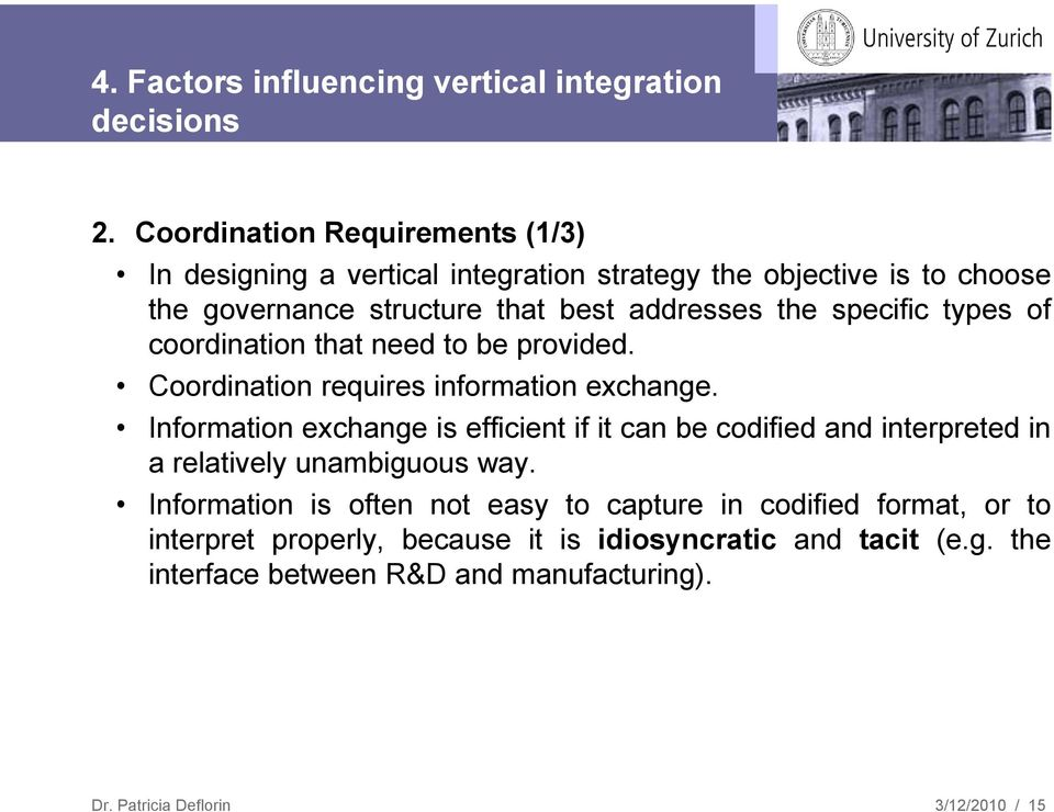 the specific types of coordination that need to be provided. Coordination requires information exchange.