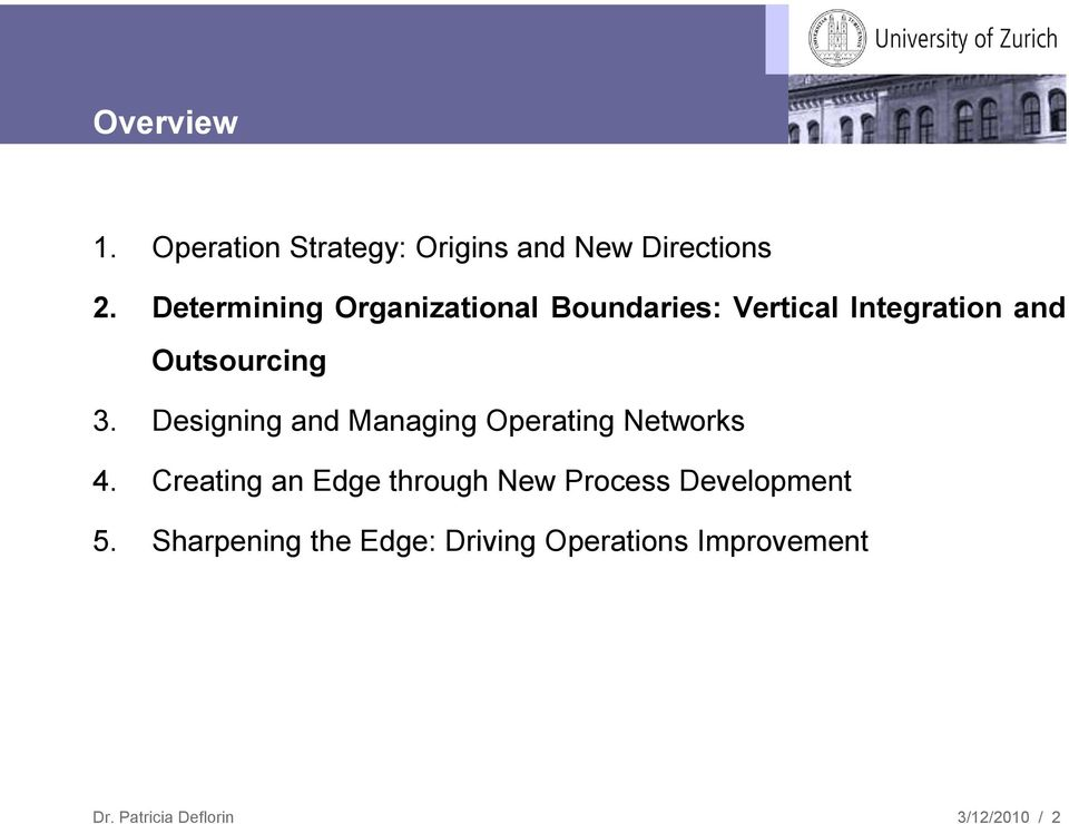 3. Designing and Managing Operating Networks 4.