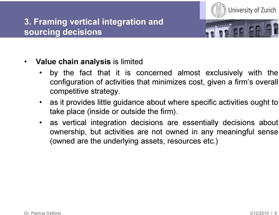 as it provides little guidance about where specific activities ought to take place (inside or outside the firm).