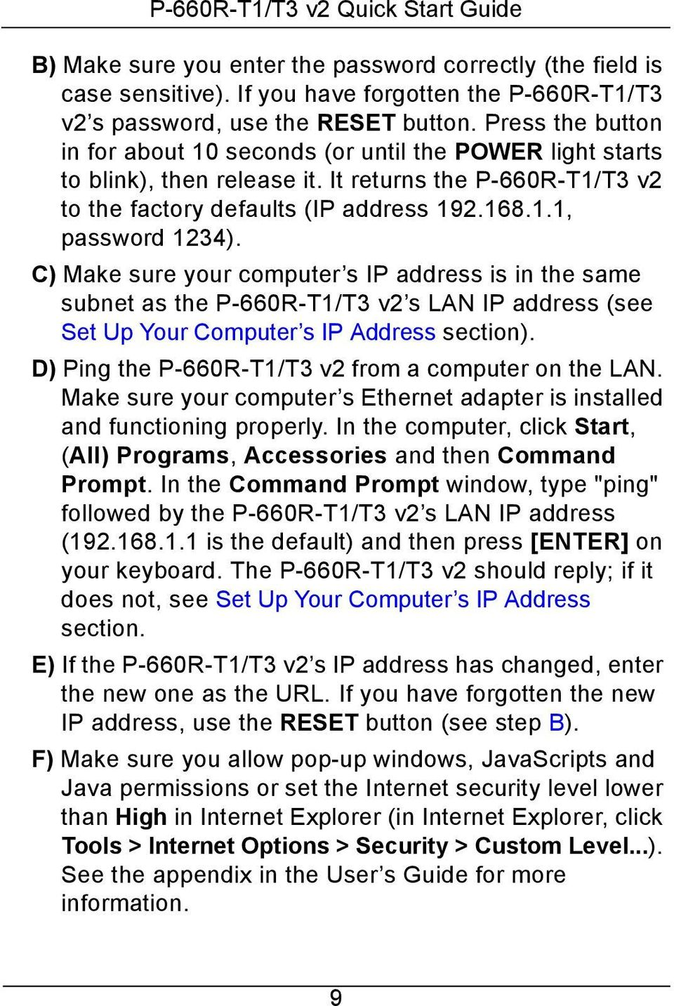 C) Make sure your computer s IP address is in the same subnet as the P-660R-T1/T3 v2 s LAN IP address (see Set Up Your Computer s IP Address section).