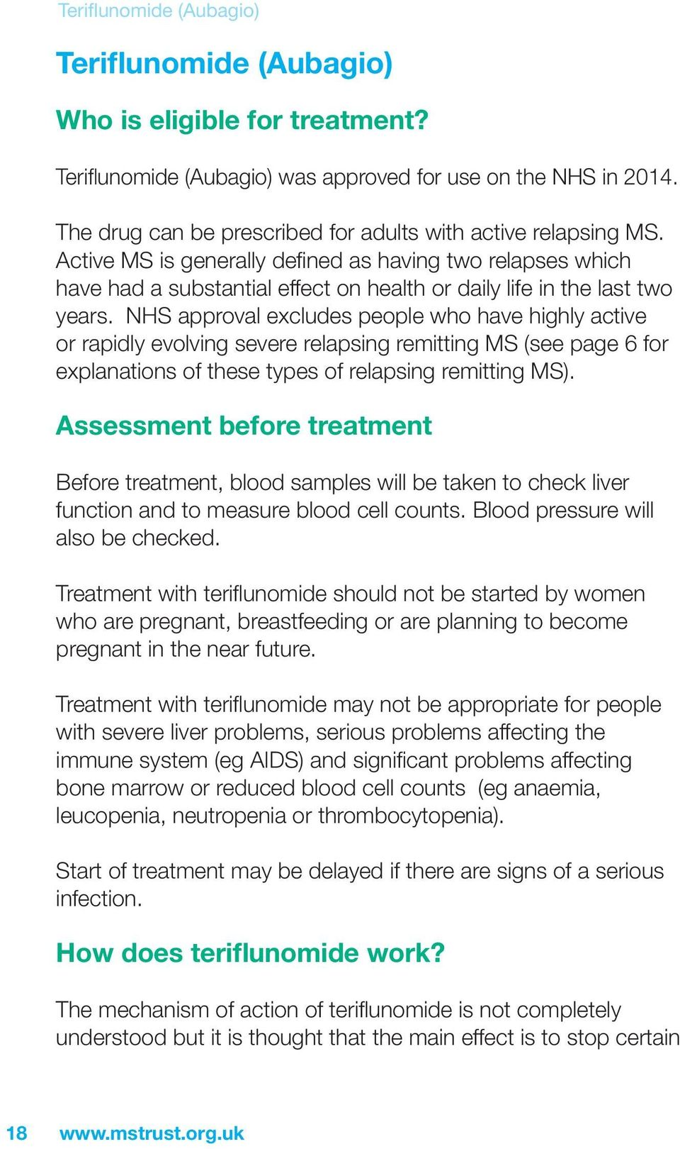 NHS approval excludes people who have highly active or rapidly evolving severe relapsing remitting MS (see page 6 for explanations of these types of relapsing remitting MS).