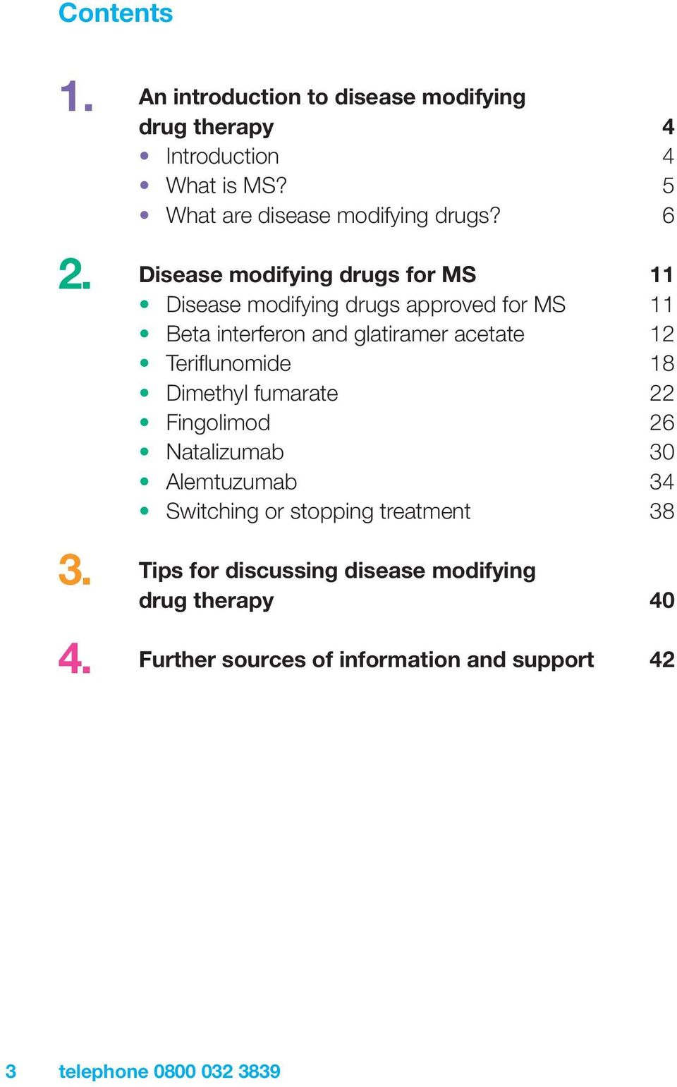 Disease modifying drugs for MS 11 Disease modifying drugs approved for MS 11 Beta interferon and glatiramer acetate 12