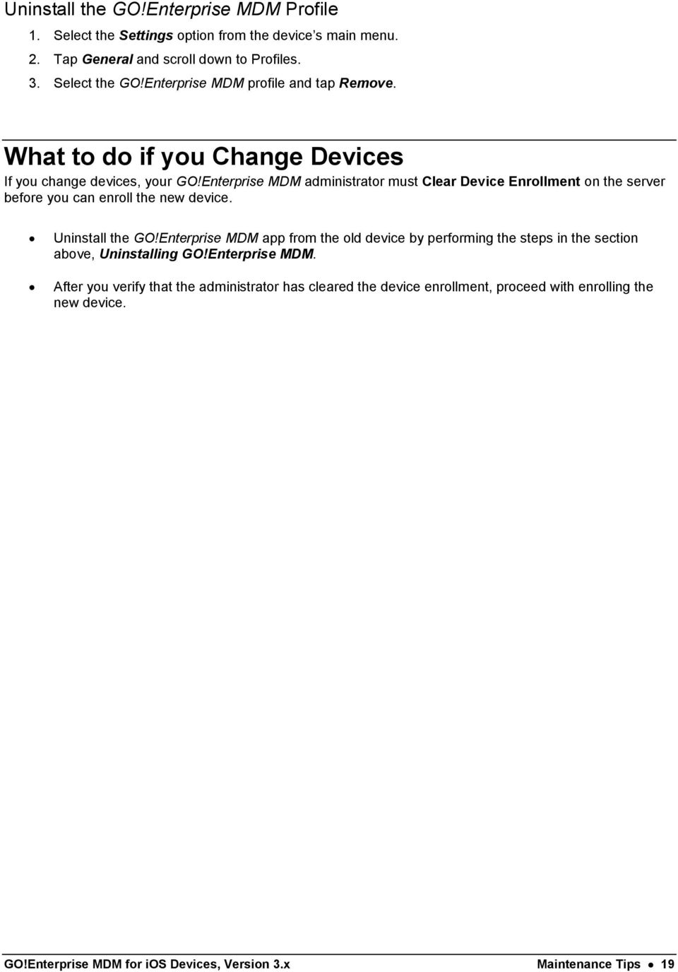 Enterprise MDM administrator must Clear Device Enrollment on the server before you can enroll the new device. Uninstall the GO!