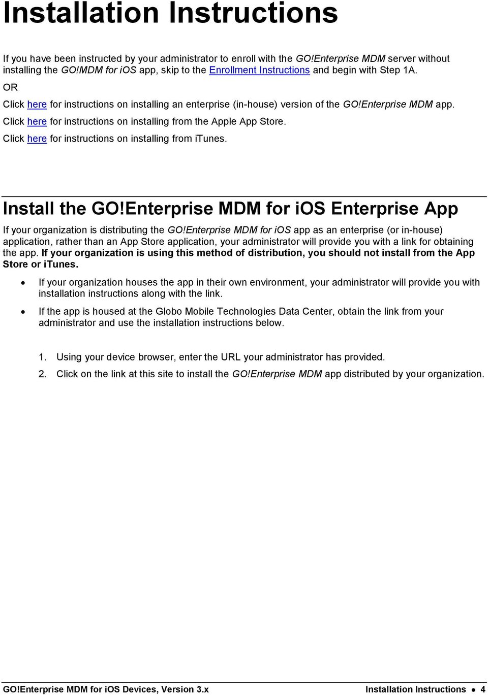Click here for instructions on installing from the Apple App Store. Click here for instructions on installing from itunes. Install the GO!