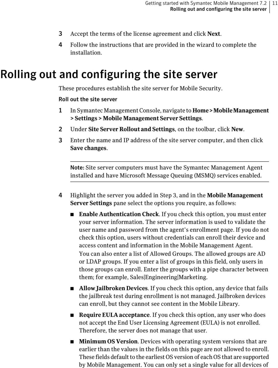 Roll out the site server 1 In Symantec Management Console, navigate to Home>MobileManagement > Settings > Mobile Management Server Settings.
