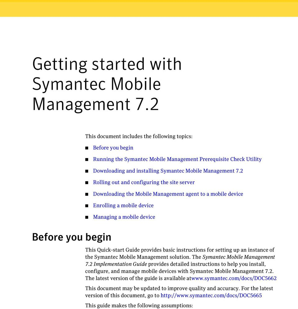 2 Rolling out and configuring the site server Downloading the Mobile Management agent to a mobile device Enrolling a mobile device Managing a mobile device Before you begin This Quick-start Guide