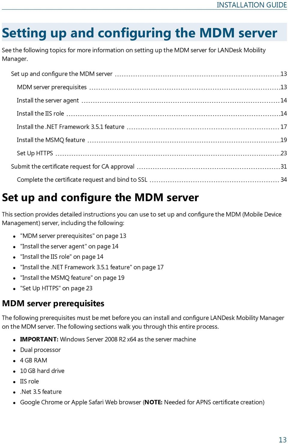 1 feature 17 Install the MSMQ feature 19 Set Up HTTPS 23 Submit the certificate request for CA approval 31 Complete the certificate request and bind to SSL 34 Set up and configure the MDM server This