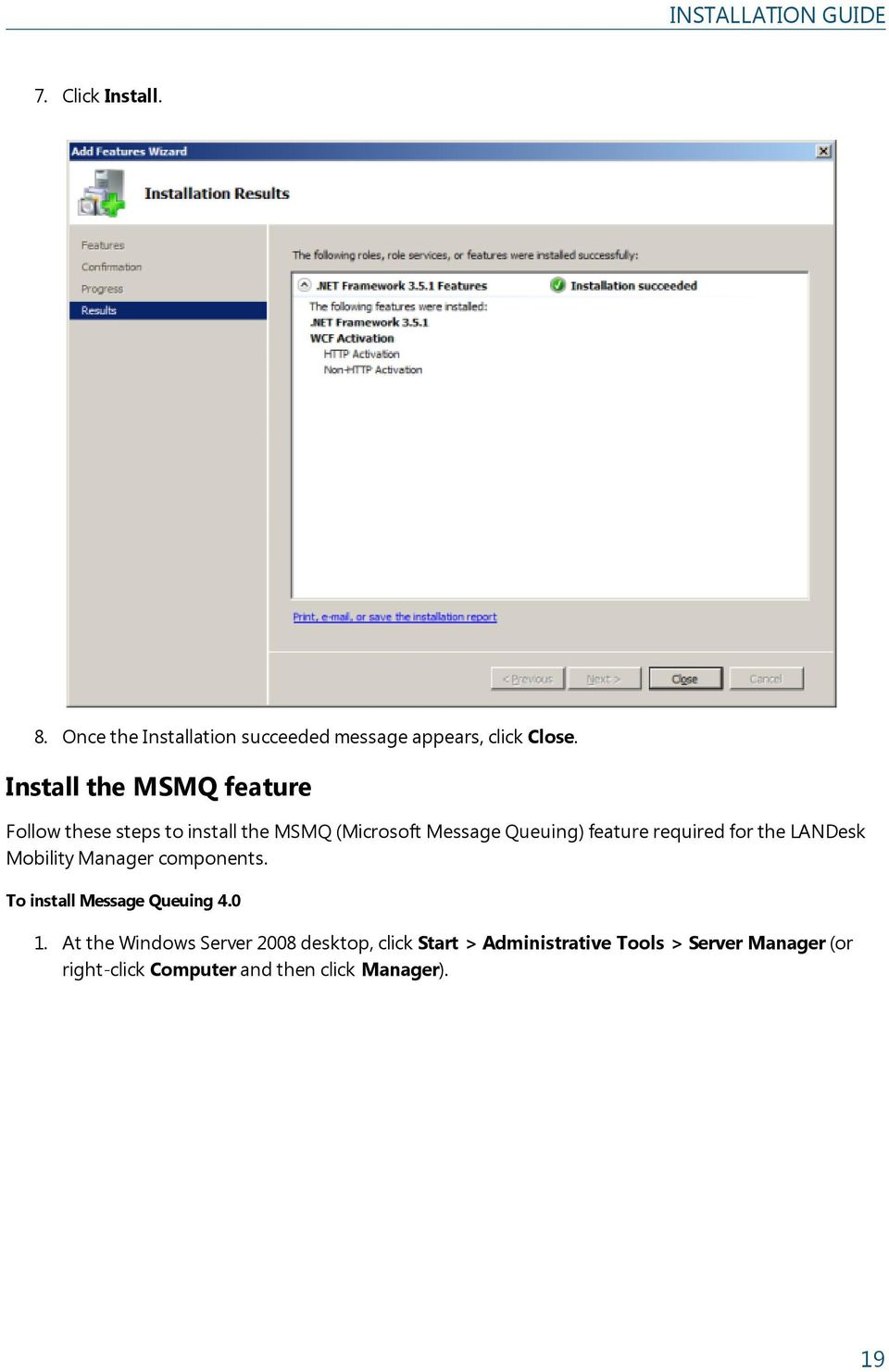 required for the LANDesk Mobility Manager components. To install Message Queuing 4.0 1.
