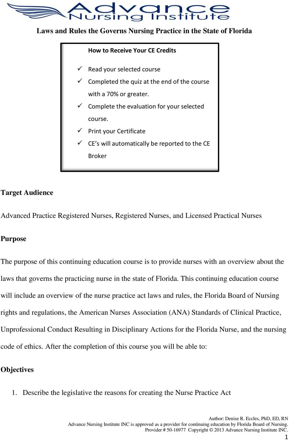 Print your Certificate CE s will automatically be reported to the CE Broker Target Audience Advanced Practice Registered Nurses, Registered Nurses, and Licensed Practical Nurses Purpose The purpose