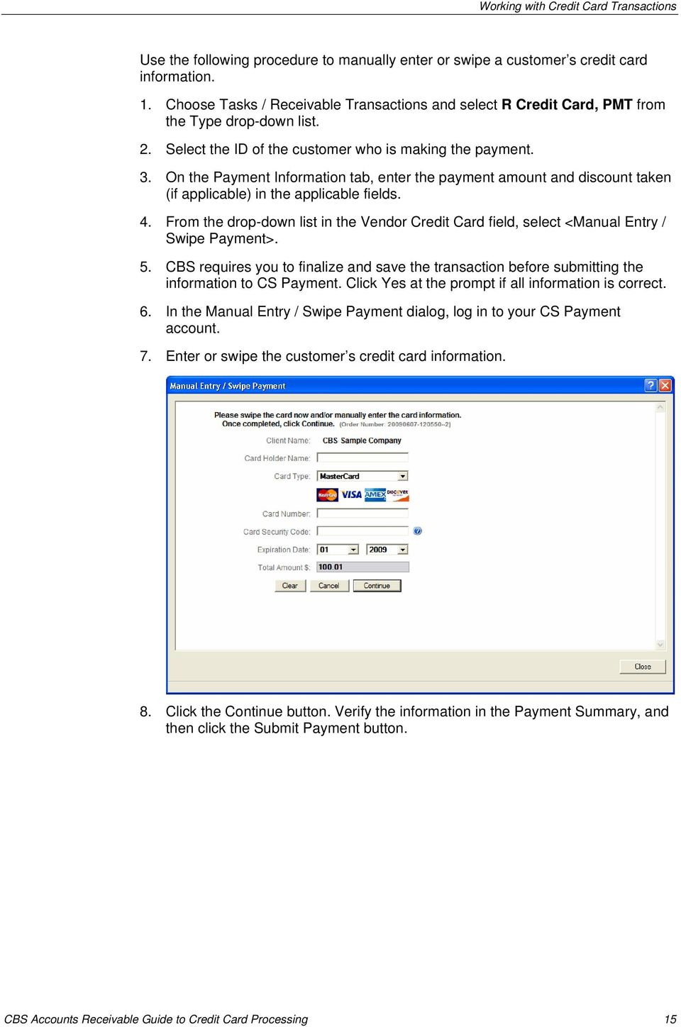 On the Payment Information tab, enter the payment amount and discount taken (if applicable) in the applicable fields. 4.